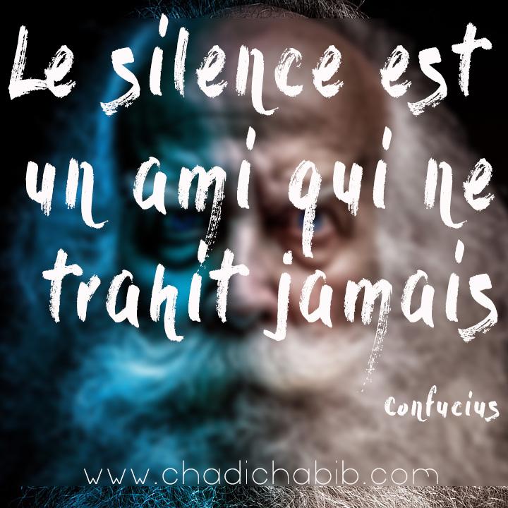 Le silence est un ami qui ne trahit jamais confucius